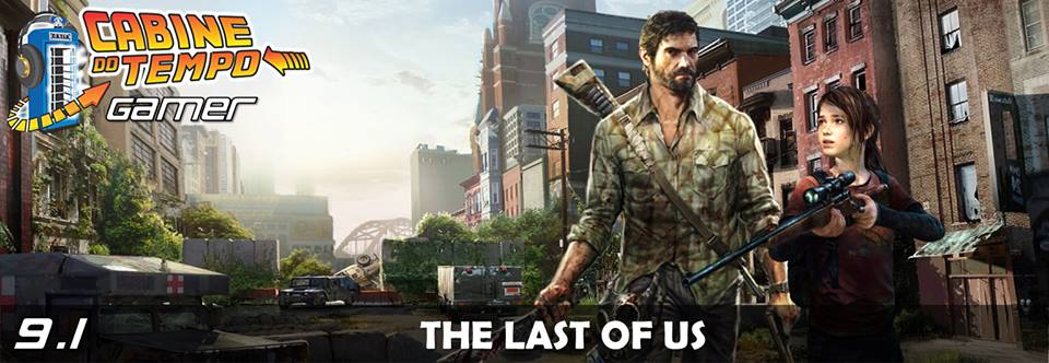 Cabine Gamer 09 – The Last Of Us Parte 1