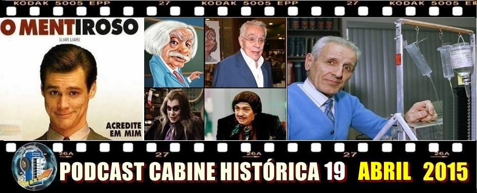 Cabine Histórica Podcast 19 – Abril 2015!