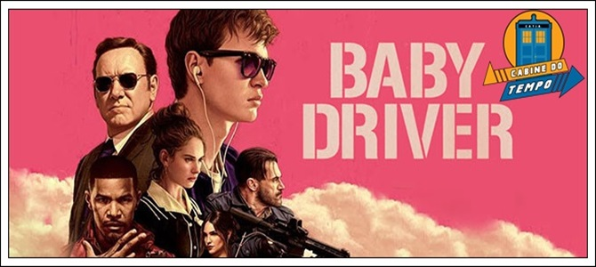 Cabine Crítica : Baby Driver (2017)