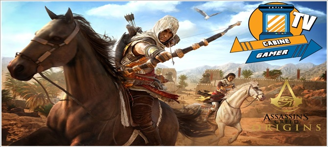 Cabine Gamer TV 83 – Assassins Creed Origins – Assassinando no Egito!